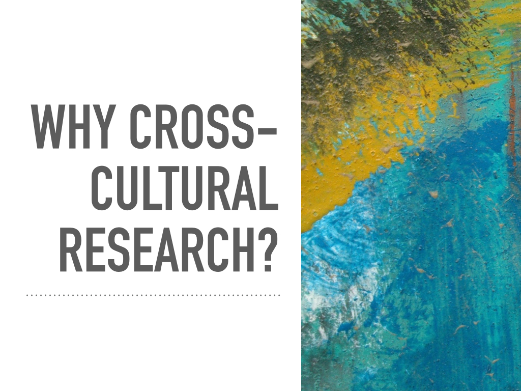 Why cross-cultural research?