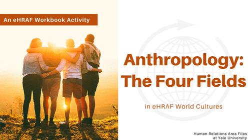 Anthropology: The Four Fields Workbook