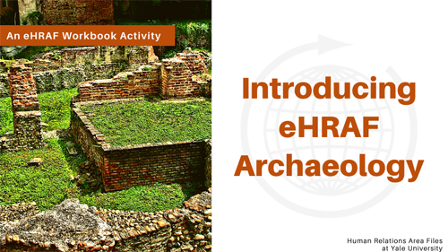 Introducing eHRAF Archaeology Workbook