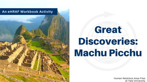Great Discoveries: Machu Picchu