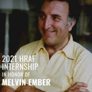 2021 HRAF Internship in Honor of Melvin Ember – Closed
